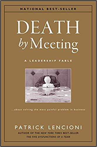 "Book Summary: ""Death by Meeting"" by Patrick Lencioni"