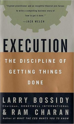 "Book Summary: ""Execution. The Discipline of Getting Things Done."" by Bossidy, Charan"