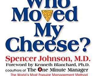 "Book Summary: ""Who Moved My Cheese"" by Spencer Johnson"